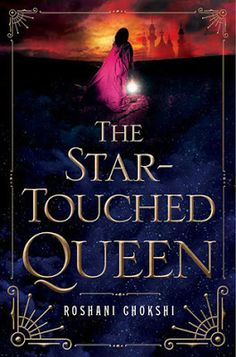 Bookworm Blogger #YA: Review:  The Star-Touched Queen by Roshani Chokshi  A visionary masterpiece... #ya #youngadult