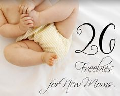 Love this list of 26 Freebies for New Moms!