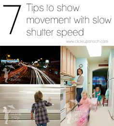 7 Tips to show movement with slow shutter speed via Click it Up a Notch