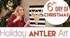 Holiday Antler Wall Art DIY | 6th Day of Christmas 2015