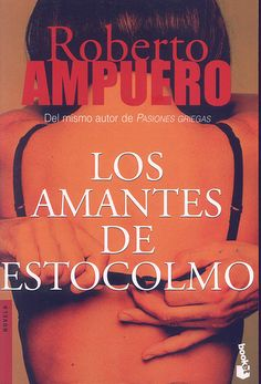 Los amantes de Estocolmo, de Roberto Ampuero.