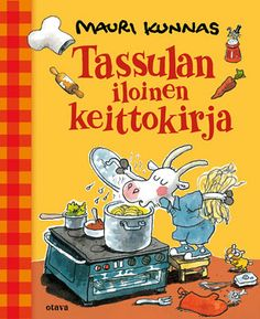 Tassulan iloinen keittokirja Comic Drawing, Children's Book Illustration, Finland, Book Covers, Childrens Books, Illustrators, Fairy Tales, Author, Comics