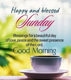 Good Morning Coffee Images, Good Morning Friends Images, Good Morning Cards, Good Morning Prayer, Good Morning Messages, Good Morning Greetings, Weekend Greetings, Blessed Sunday Morning, Blessed Sunday Quotes
