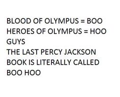 The last Percy Jackson book is literally BOO HOO