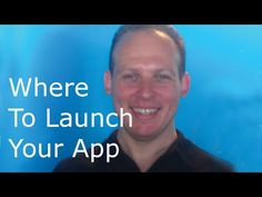 Where to launch your app: Should you release and launch your mobile app ...