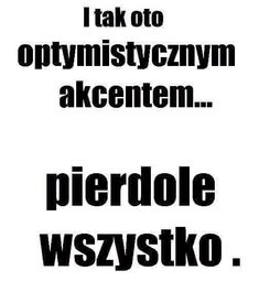 Stylowa kolekcja inspiracji z kategorii Humor True Quotes, Funny Quotes, Polish Memes, Weekend Humor, I Want To Cry, Wtf Funny, Clipart, Motto, Geography