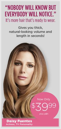 "Secret Extensions by Daisy Fuentes is a fabulous collection of add-on hairpieces and extensions created by international TV personality Daisy Fuentes. Whether on or off the red carpet Daisy believes: ""Your hair isn't just a statement — It's an entire story"". The collection lets you easily achieve totally different looks — each of them timelessly chic."