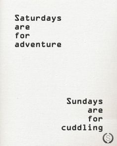 Saturdays Are For Adventure Sundays Are For Cuddling - Print