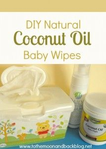 DIY Natural Coconut Oil Baby Wipes - To the Moon and Back