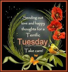 Sending Out Love And Happy Thoughts For A Terrific Tuesday day tuesday tuesday quotes tuesday images tuesday quote images