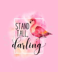 Stand Tall Darling Pink Flamingo Quote Printable Art | Wall Art | Be A Flamingo | *DIGITAL DOWNLOAD*