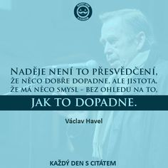 citaty-nadeje-neni-to-presvedceni Reasons To Live, Words, Quotes, Quotations, Qoutes, Horse, Manager Quotes