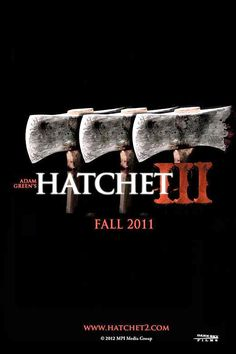 people would watch Hatchet 3 if they watch Hatchet before, because the same approach of poster.