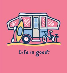 Life is good tent camper www.oneworldshoppe.com/shop/157/NEW-Spring/