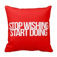 Inspirational and motivational quotes throw pillows Spiritual Leadership, Stop Wishing Start Doing, Quote Pillow, Motivational Quotes, Inspirational Quotes, Positive Motivation, Life Words, Decorative Throw Pillows, Encouragement