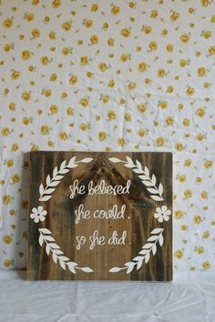 HandPainted Wood Sign // She Believed She Could So by CupcakeEtsy, $34.00