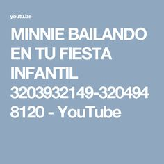 MINNIE BAILANDO EN TU FIESTA INFANTIL 3203932149-3204948120 - YouTube