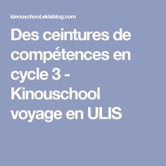 Des ceintures de compétences en cycle 3 - Kinouschool voyage en ULIS