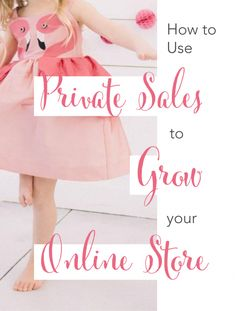 How to Use the Private Sale Model to Build your List and Make More Sales for your Online Store - Brilliant Business Moms Online Sales, Selling Online, Childrens Coats, Online Business From Home, Successful Online Businesses, Small Businesses, Create Online Store, Company Values, Ecommerce Website Design