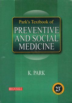 Park's Textbook of Preventive and Social Medicine 23rd edition PDF eBook Free Download. Edited by K. Park. Published by Bhanot. It is in keeping with the...
