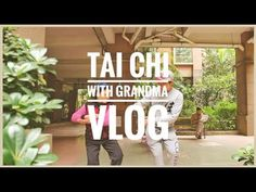 Tai Chi with Grandma | VLOG