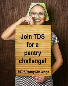 Want to save some money, organize your pantry, minimize food waste and get creative in the kitchen? Join us for the TDS Pantry Challenge! #TDSPantryChallenge
