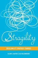 """Book summary of Stragility by Ellen R. Auster and Lisa Hillenbrand. To stay viable, embrace """"strategic, agile, people-powered change"""" using the tactics of """"Stragility. Read Box, Books To Read, My Books, Leadership Skill, Leadership Roles, Best Places To Work, Harvard Business Review, Book Summaries, Get The Job"""