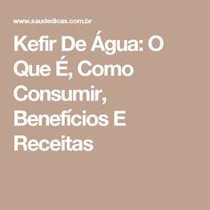 Kefir De Água: O Que É, Como Consumir, Benefícios E Receitas
