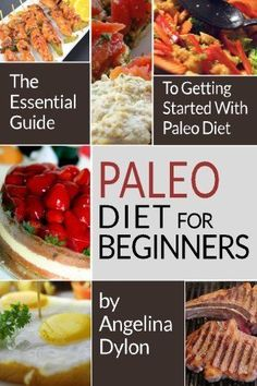 Paleo Diet For Beginners: The Essential Guide to Getting Started with Paleo Diet -