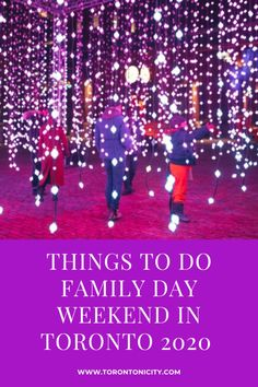 Things to Do Family Day Weekend in Toronto 2020 #FamilyDay #Toronto #FamilyDayWeekend #events #thingstodo #2020