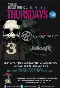 Thursdays @ Off the Hookah with Shayne Pilpel Tech House Music, Clematis Street, Grey Goose, West Palm Beach
