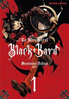 Ichiya, Sayanami : Le Ménestrel, Black Bard,  tome 1. Edition Tonkam, 2013, 192 p.
