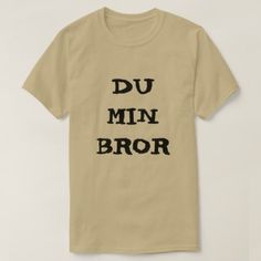 #simple - #Norwegian text du min bror - you my brother T-Shirt