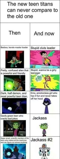 I still really love Teen Titans Go, though :) But this is true