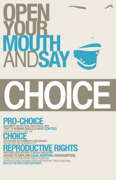 Open your mouth and say choice #prochoice