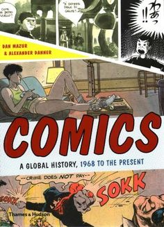 Comics, manga, bandes dessinees, fumetti, tebeo, historietas no matter the name, they have been a powerful medium across four continents for decades. This is the history of comics around the world fro