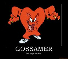 Gossamer - My all time favorite Looney Toon character!