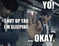 Kai and Tao..omg I'm laughing way harder than I should be