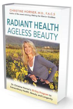 Christine Horner M.D.   Book - Radiant Health, Ageless Beauty