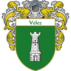 Velez Coat of Arms    http://spanishcoatofarms.com/ has a wide variety of products with your Hispanic surname with your coat of arms/family crest, flags and national symbols from Mexico, Peurto Rico, Cuba and many more available upon request