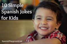 Spanish jokes for kids are a fun way to practice language. These 10 jokes are simple enough for children learning Spanish to understand.