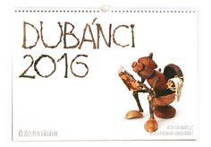 Kalendář s dubánky na rok 2016, který je možné ihned objednat!