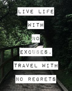 Are You Living A Life With No Regrets We Tend To Always Push
