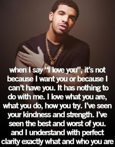 Definitely not said by Drake, but one of my favorite quotes from one of my favorite TV shows. This is why I love you. Now Quotes, Life Quotes Love, Cute Quotes, Great Quotes, Quotes To Live By, Funny Quotes, Inspirational Quotes, Lyric Quotes, Gangster Love Quotes