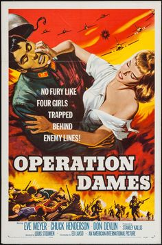 """Operation Dames(American International, 1959). One Sheets  (27"""" X 41""""). War. Starring Eve Meyer, Chuck Henderson, Don Devlin, Alice Allyn, Ed Craig, Cindy Girard, and Edward J. Lakso. Directed by Louis Clyde Stoumen."""