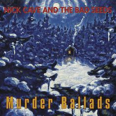 Nick Cave and the Bad Seeds - Murder Ballads. I'm not a huge Nick Cave fan, but this album is great. Nick Cave Albums, Kindness Of Strangers, Murder, The Bad Seed, New Wave, Growing Roses, Lovely Creatures, Kylie Minogue, Lp Vinyl
