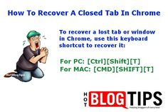 How To Recover A Closed Tab In Chrome:  To recover a lost tab or window in Chrome, use this keyboard shortcut to recover it: For PC: [Ctrl][Shift][T] For MAC: [CMD][SHIFT][T] http://hotblogtips.com/