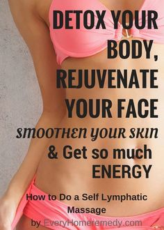 Free tutorial on DIY Lymphatic Draining Massage, complete body detox, improve blood circulation, get rid of cellulite, boost immune system, read now:
