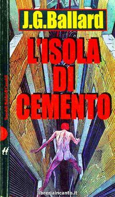 J. G. Ballard - l'isola di cemento