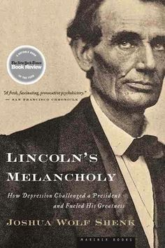 LINCOLN'S MELANCHOLY by Joshua Wolf Shenk